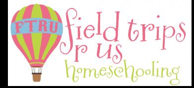 Field Trips R Us Homeschooling